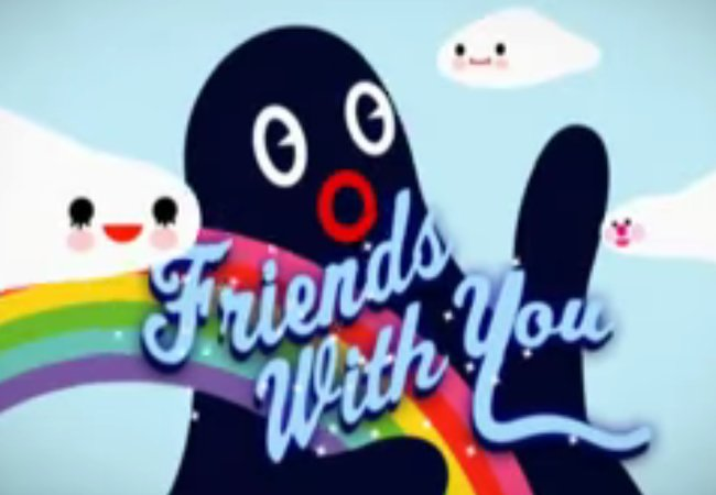 Friends with You